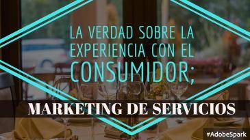 la verdad sobre la experiencia con el consumidor, marketing de servicios
